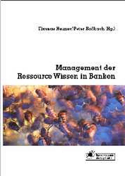 Management der Ressource Wissen in Banken als B...