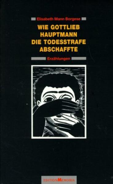 Wie Gottlieb Hauptmann die Todesstrafe abschaffte als Buch