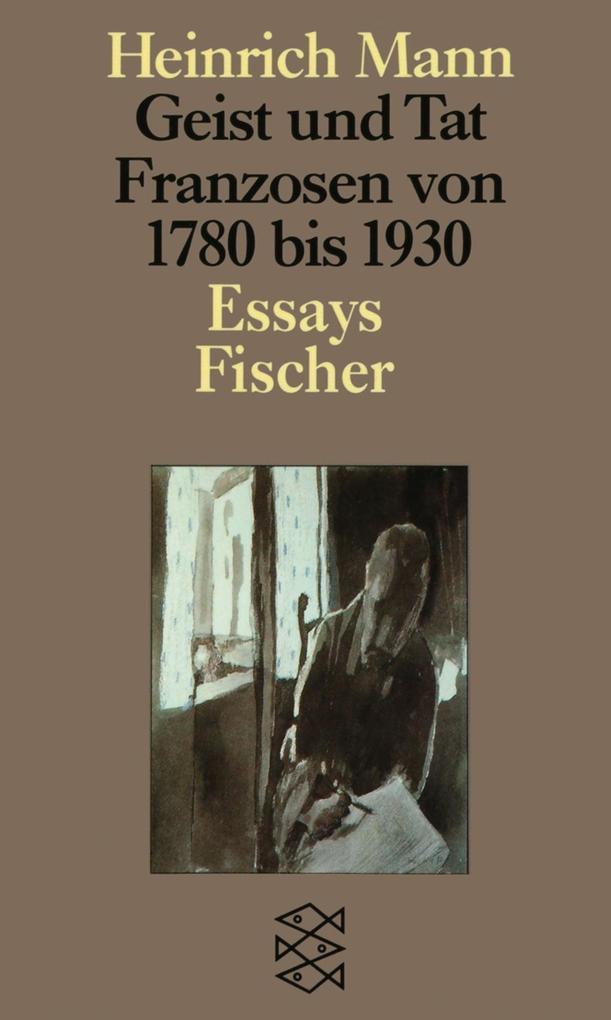 Geist und Tat. Franzosen 1780 - 1930 als Taschenbuch