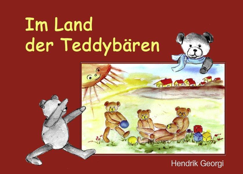 Im Land der Teddybären als Buch von Hendrik Georgi