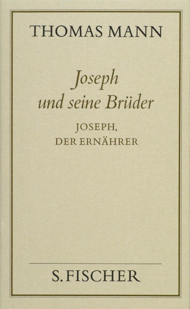 Joseph und seine Brüder IV. Joseph, der Ernährer ( Frankfurter Ausgabe) als Buch