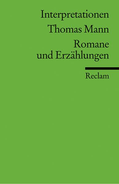 Thomas Mann. Romane und Erzählungen. Interpretationen als Taschenbuch
