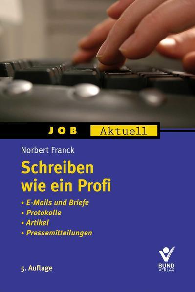 Schreiben wie ein Profi als Buch von Norbert Fr...