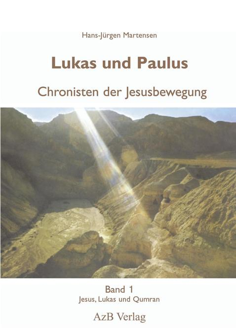 Lukas und Paulus. Chronisten der Jesusbewegung als Buch