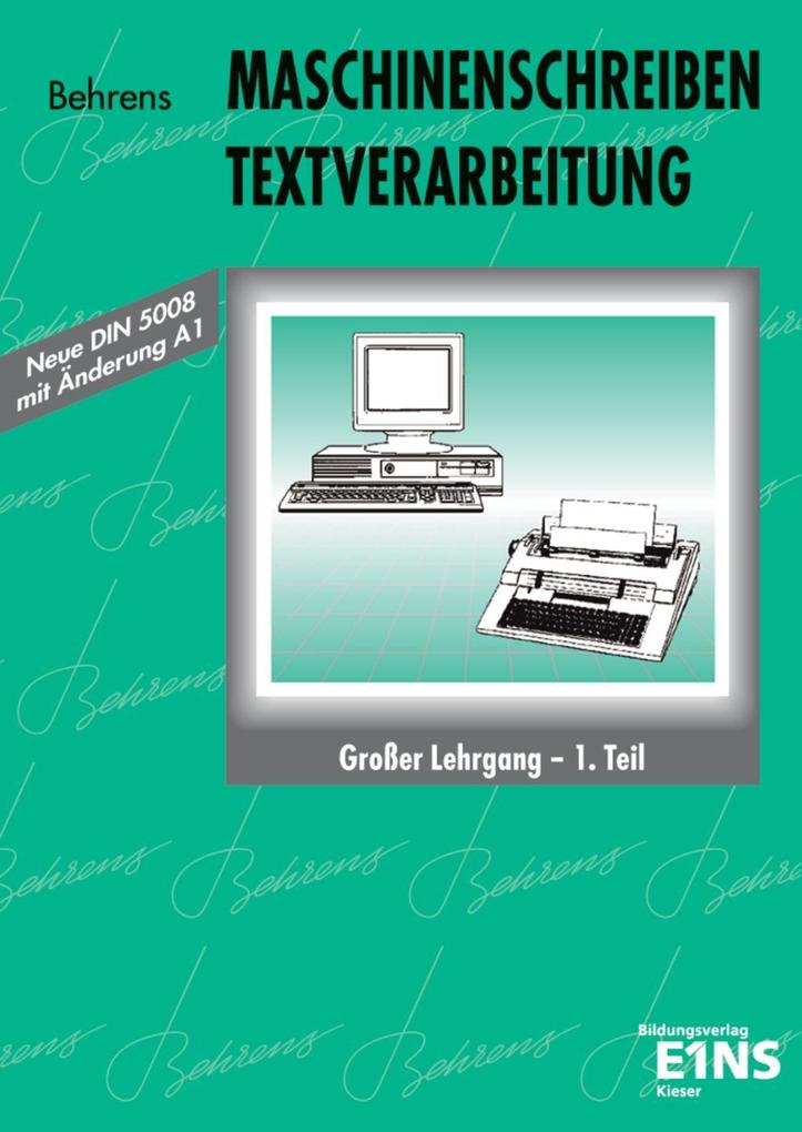 Maschinenschreiben. Textverarbeitung. Großer Lehrgang 1. Schülerband als Buch