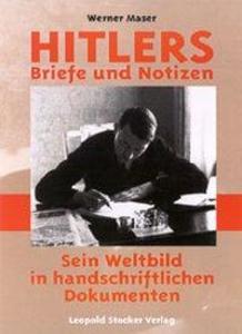 Hitlers Briefe und Notizen als Buch