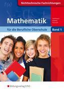 Mathematik für die Berufliche Oberschule 1. Lehr-/Fachbuch
