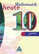 Mathematik heute 10. Schülerband. Bremen, Hessen. Neubearbeitung. Euro-Ausgabe