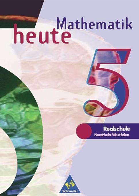 Mathematik heute. 5. Schuljahr. Realschule. Schülerband. Euro-Ausgabe als Buch