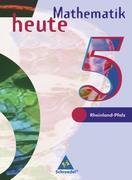 Mathematik heute. 5. Schuljahr. Schülerband. Euro-Ausgabe. Rheinland-Pfalz