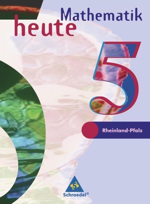 Mathematik heute. 5. Schuljahr. Schülerband. Euro-Ausgabe. Rheinland-Pfalz als Buch