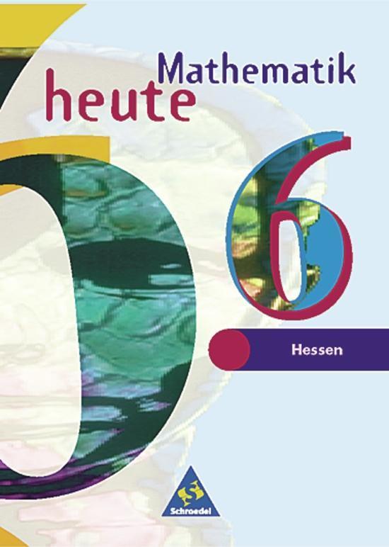 Mathematik heute 6. Schülerband. Bremen, Hessen. Neubearbeitung. Euro-Ausgabe als Buch