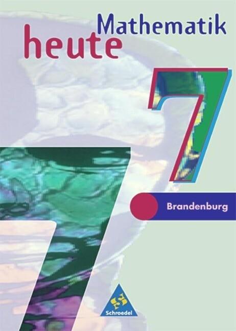 Mathematik heute 7. Schülerband. Realschule. Brandenburg als Buch