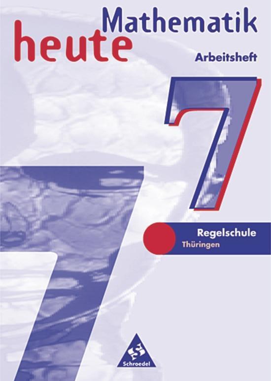Mathematik heute. 7. Schuljahr. Arbeitsheft. Thüringen als Buch