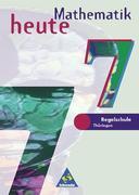 Mathematik heute. 7. Schuljahr. Schülerband. Regelschule Thüringen. Euro-Ausgabe