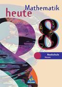 Mathematik heute 8. Schülerband. Bremen, Hessen. Neubearbeitung. Euro-Ausgabe