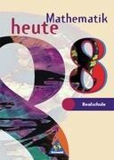 Mathematik heute. 8. Schuljahr. Schülerband. Realschule. Nordrhein-Westfalen, Schleswig-Holstein. Euro-Ausgabe
