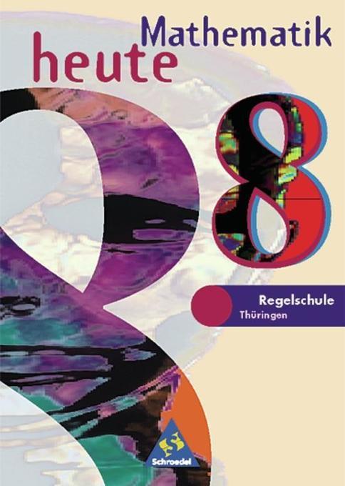 Mathematik heute 8 - Ausgabe 1997. Schülerband. Regelschule Thüringen als Buch