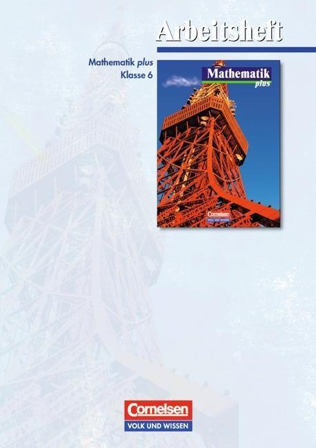Mathematik plus 6. Arbeitsheft. Gymnasium Brandenburg, Sachsen, Sachsen-Anhalt. Euro-Ausgabe als Buch