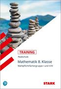 Training Realschule - Mathematik I und II/III 8. Klasse Bayern