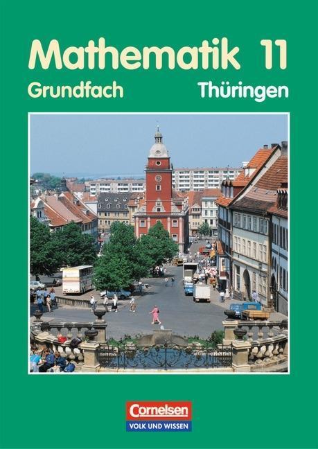 Mathematik 11. Grundfach. Schülerbuch. Thüringen als Buch