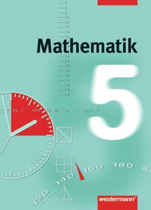 Mathematik. 5. Schülerbuch. Niedersachsen, Nordrhein-Westfalen. Gesamtschule als Buch