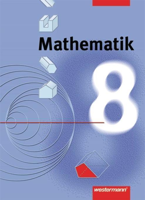 Mathematik 8. Schülerbuch. Neubearbeitung. Hamburg, Hessen, Rheinland-Pfalz, Saarland und Schleswig-Holstein. Berlin. Euro als Buch