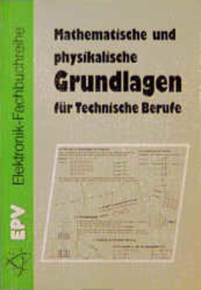 Mathematische und physikalische Grundlagen für Technische Berufe als Buch