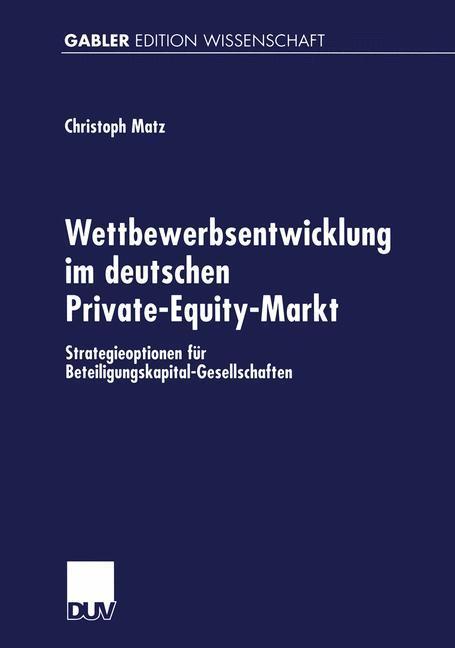 Wettbewerbsentwicklung im deutschen Private-Equity-Markt als Buch