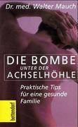 Die Bombe unter der Achselhöhle!