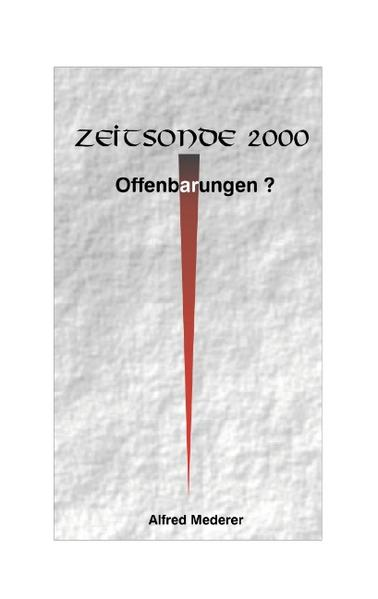 Zeitsonde 2000 - Offenbarungen ? als Buch