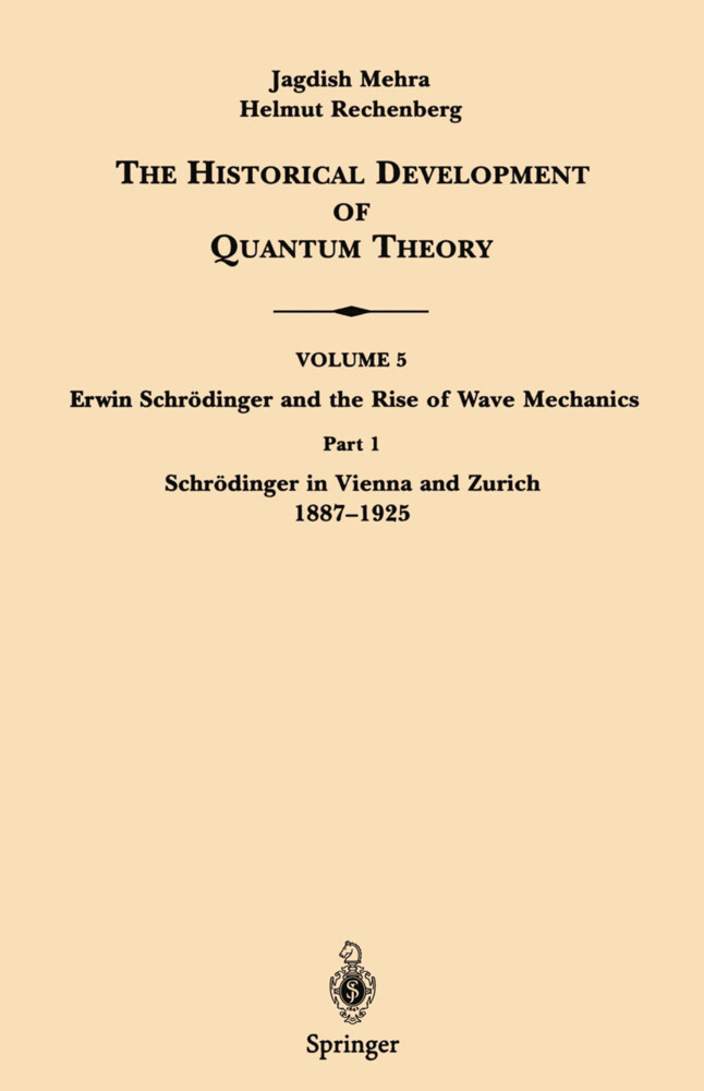 Part 1 Schrödinger in Vienna and Zurich 1887-1925 als Buch