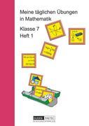 Meine täglichen Übungen in Mathematik Klasse 7 Heft 1