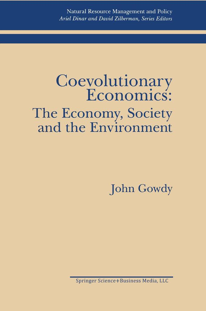 Coevolutionary Economics: The Economy, Society and the Environment als Buch von John Gowdy - John Gowdy