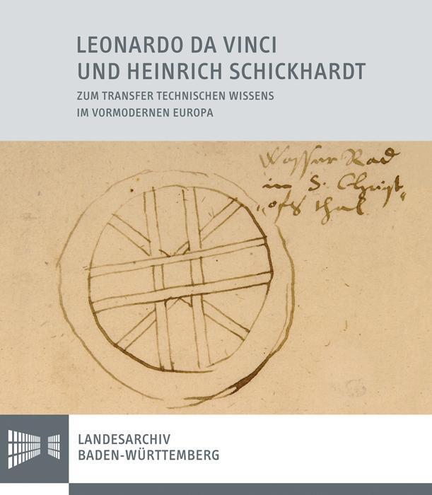 Leonardo da Vinci und Heinrich Schickhardt als ...