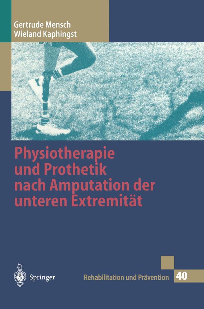 Physiotherapie und Prothetik nach Amputation der unteren Extremität als Buch