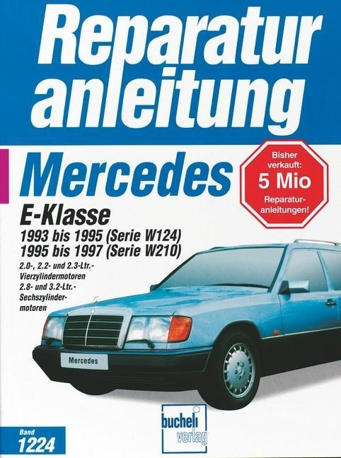 Mercedes E-Klasse 1993 bis 1995 (Serie W124), 1995 bis 1997 (Serie W210) als Buch