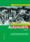Der holprige Siegeszug des Automobils 1895 - 1930
