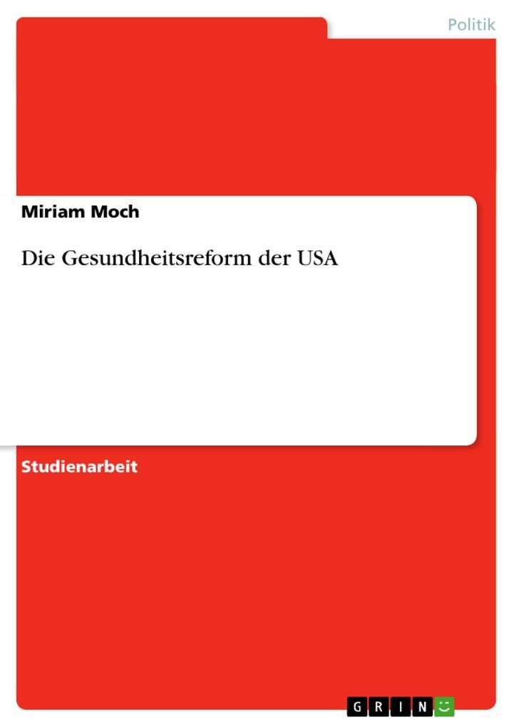Die Gesundheitsreform der USA als Buch von Miri...