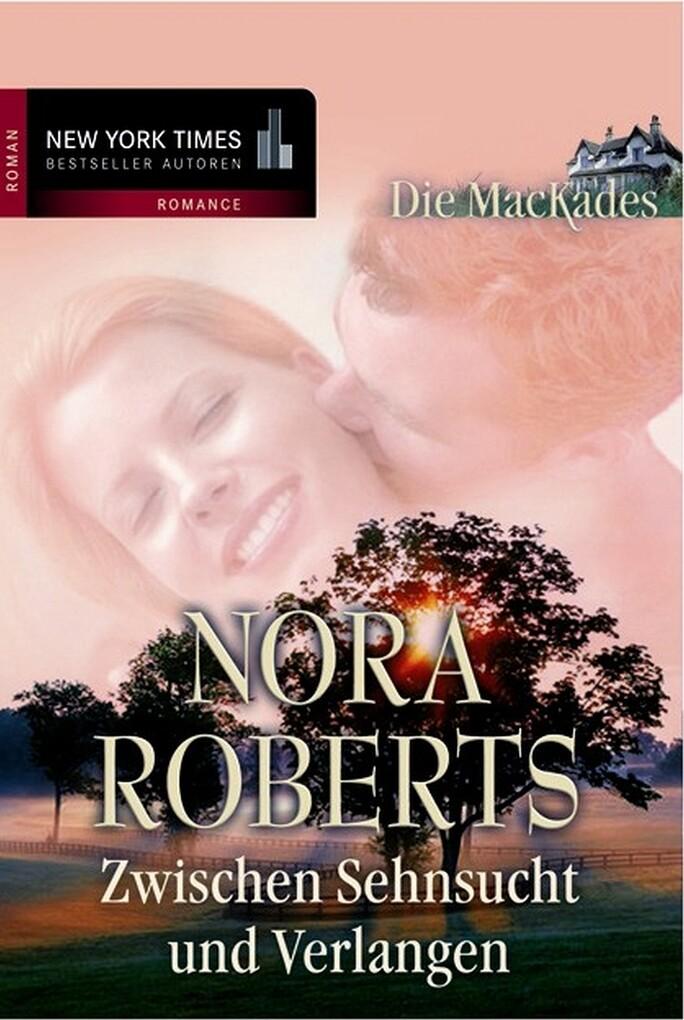 Zwischen Sehnsucht und Verlangen als eBook Download von Nora Roberts - Nora Roberts