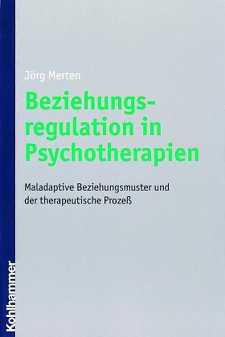 Beziehungsregulation in Psychotherapien als Buc...