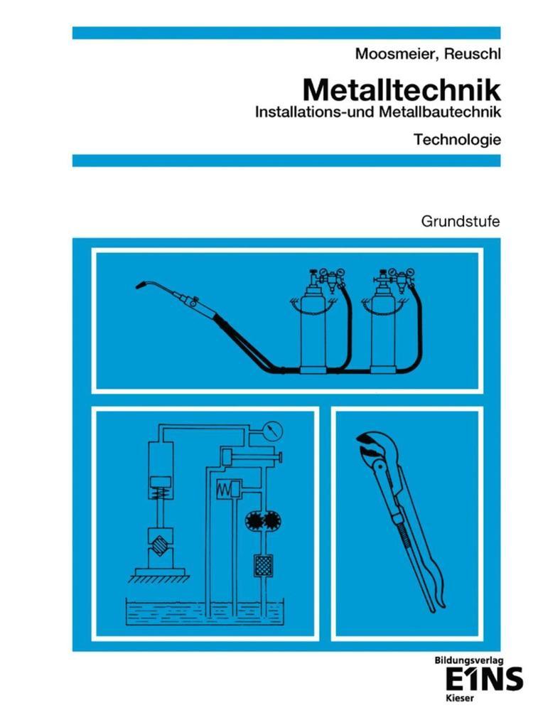 Metalltechnik. Installations- und Metallbautechnik. Grundstufe als Buch