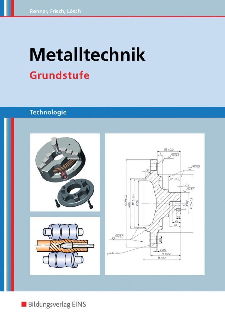 Metalltechnik Technologie. Grundstufe Arbeitsbuch als Buch
