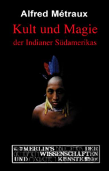 Kult und Magie der Indianer Südamerikas als Buch