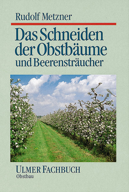 Das Schneiden der Obstbäume und Beerensträucher als Buch