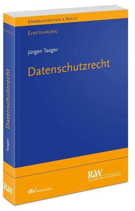 Datenschutzrecht als Buch von Jürgen Taeger