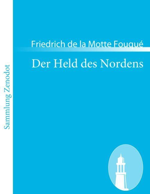 Der Held des Nordens als Taschenbuch von Friedr...