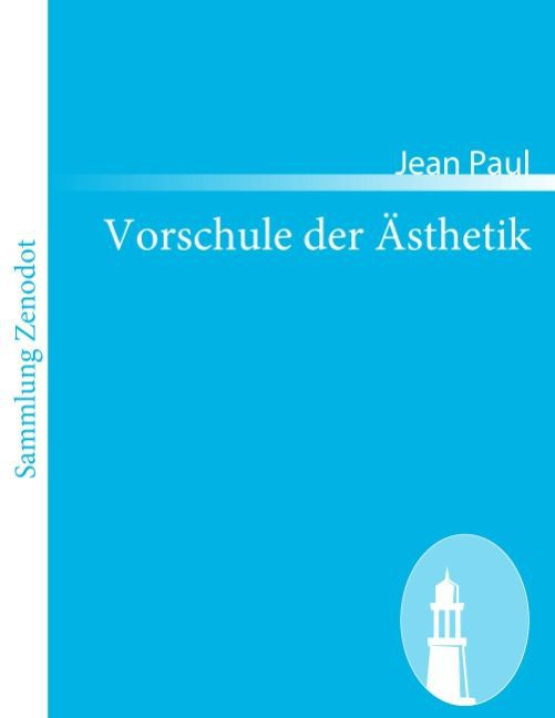 Vorschule der Ästhetik als Taschenbuch von Jean...