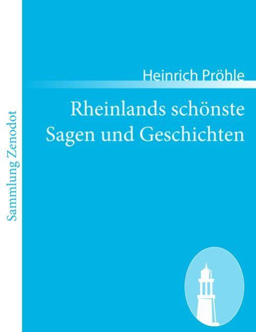 Rheinlands schönste Sagen und Geschichten als T...