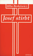Josef stirbt